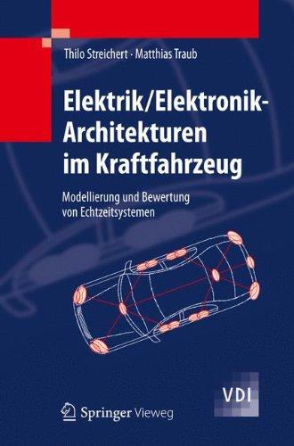Elektrik/Elektronik-Architekturen im Kraftfahrzeug: Modellierung und Bewertung von Echtzeitsystemen (VDI-Buch)