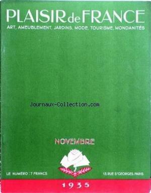 PLAISIR DE FRANCE [No 14] du 01/11/1935 - ARLES - MONTMAJOUR - SAINT - GILLES - LA CAMARGUE - RECETTE DE LA PROVENCE - LE MAS DE MALHERBE - MIROIRS ET LUMINAIRES - UN APPARTEMENT RUE DE RIVOLI - LES GRANDES VENTES - LES EXPOSITIONS - LE CINEMA - LE THEATRE - LA BIBLIOTHEQUE DE VERSAILLES - LES LIVRES - L'APPEL DE LA NEIGE - LE ZOO DE VINCENNES - LA MODE.