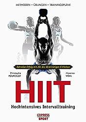 HIIT - Hochintensives Intervalltraining: Methoden, Übungen, Trainingspläne (German Edition)