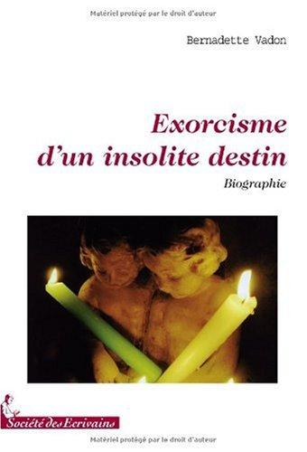 EXORCISME DUN INSOLITE DESTIN