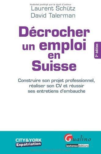 Dcrocher un emploi en Suisse de David Talerman (2011) Reli