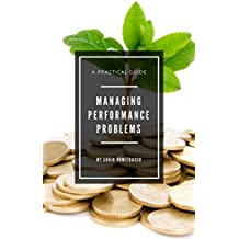 Managing Performance Problems: A Practical Guide (English Edition)