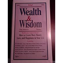 "Wealth & Wisdom Live! 3 Day Intensive VOL I, II & III ""How to Create More Money, Love, and Happiness in Your Life"""