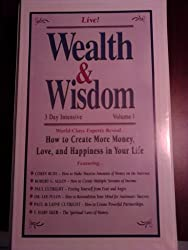 Wealth & Wisdom Live! 3 Day Intensive VOL I, II & III