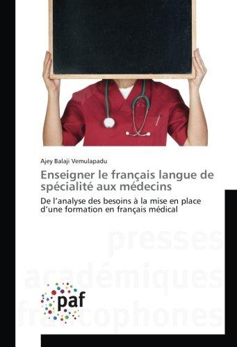 Enseigner le français langue de specialite aux medecins: De l'analyse des besoins A la mise en place d'une formation en français medical