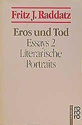 Eros und Tod: Literarische Portraits (Raddatz: Essays, Band 2)