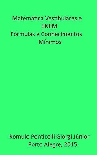 Matematica: Vestibulares e ENEM. Fórmulas e Conhecimentos Mínimos. (Portuguese Edition) por Romulo Ponticelli Giorgi Junior