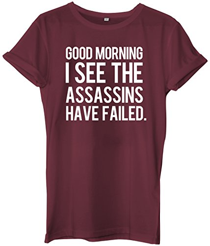 good-morning-i-see-the-assassins-have-failed-unisex-hipser-t-shirt-womens-mens-small-maroon-premium-