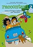 Raccontami. Corso di lingua italiana per bambini. Con CD-Audio. Per la Scuola materna: 2