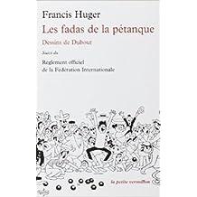 Les fadas de la pétanque de Francis Huger,Dubout (Illustrations) ( 29 mai 2008 )