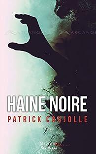Haine noire par Patrick Caujolle