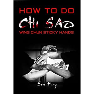 How To Do Chi Sao: Wing Chun Sticky Hands (Self-Defense Book 5) (English Edition)