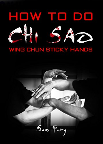 how-to-do-chi-sao-wing-chun-sticky-hands-self-defense-book-5-english-edition
