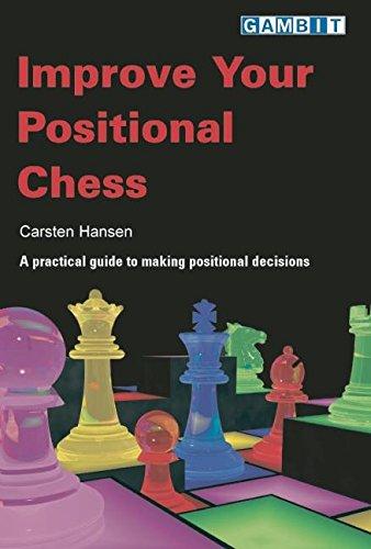Improve Your Positional Chess por Carsten Hansen