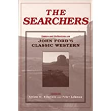 The Searchers: Essays and Reflections on John Ford's Classic Western (Contemporary Approaches to Film and Media Series)