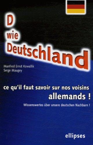 D wie Deustchland : Ce qu'il faut savoir sur nos voisins allemands ! Edition bilingue franais-allemand