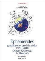 Ephémérides graphiques et prévisionnelles, 1920-2040 de Astrid Fallon