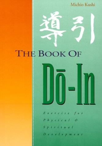 The Book of Do-in: Exercise for Physical and Spiritual Development
