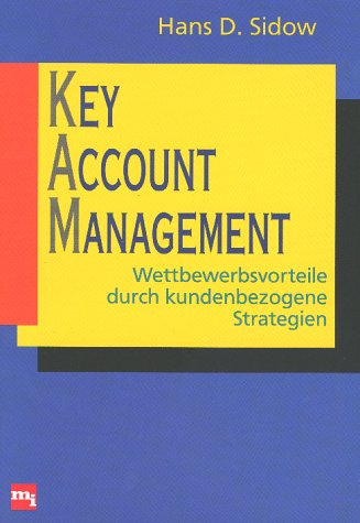 Key Account Management. Wettbewerbsvorteile durch kundenbezogene Strategien