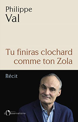 Tu finiras clochard comme ton Zola (EDITIONS DE L'O)