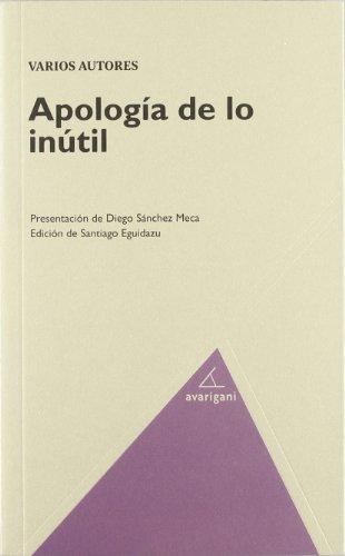 Apologia De Lo Inutil (Filosofia (avarigani))