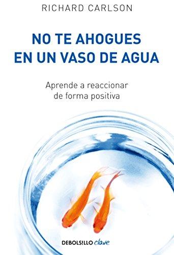 no-te-ahogues-en-un-vaso-de-agua-aprende-a-reaccionar-de-forma-positiva