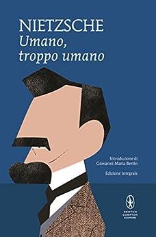 Umano, troppo umano (eNewton Classici) di [Nietzsche, Friedrich W.]