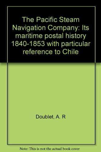 the-pacific-steam-navigation-company-its-maritime-postal-history-1840-1853-with-particular-reference
