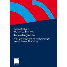 Innen beginnen: Von der internen Kommunikation zum Internal Branding