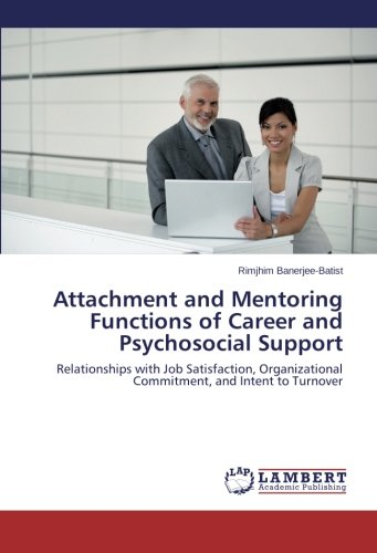 Attachment and Mentoring Functions of Career and Psychosocial Support: Relationships with Job Satisfaction, Organizational Commitment, and Intent to Turnover