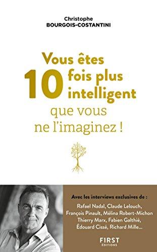 Vous êtes 10 fois plus intelligent que vous ne l'imaginez ! (L'Optimiste) par Christophe BOURGOIS-COSTANTINI