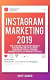Instagram Marketing 2019: How to Become a Master Influencer & Influence Millions of Followers Using Highly Effective Personal Branding & Digital Networking Strategies