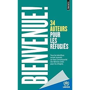 Bienvenue !. 34 auteurs pour les réfugiés
