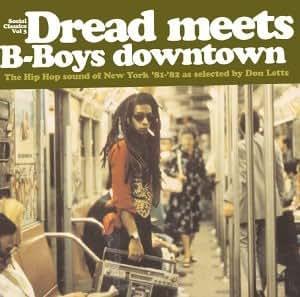 Social Classics Volume 3: Dread Meets B-Boys Downtown - The Hip Hop Sound Of New York 81-82
