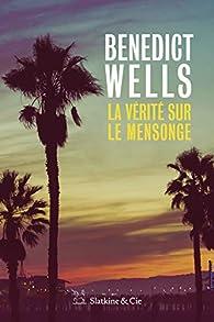 La vérité sur le mensonge par Benedict Wells