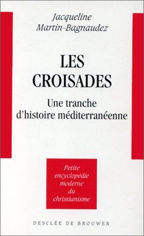 Les croisades par Jacqueline Martin-Bagnaudez