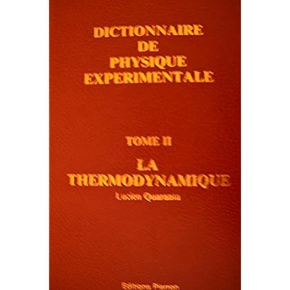 Dictionnaire de Physique Expérimentale Tome II - La Thermodynamique