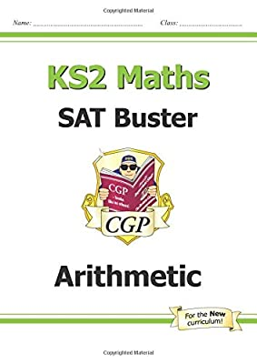 KS2 Maths SAT Buster: Arithmetic (for tests in 2018 and beyond) (CGP KS2 Maths SATs) from Coordination Group Publications Ltd (Cgp)