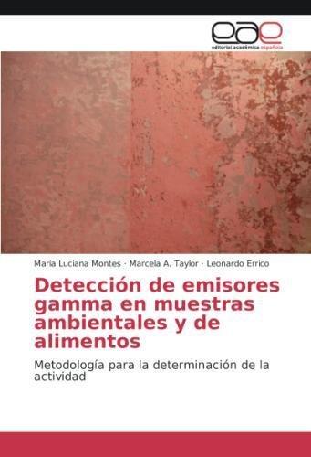 Deteccion de Emisores Gamma En Muestras Ambientales y de Alimentos por Montes Maria Luciana
