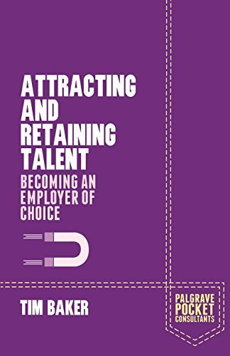 attracting-and-retaining-talent-becoming-an-employer-of-choice-palgrave-pocket-consultants-by-tim-ba