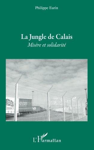 La Jungle de Calais : Misère et solidarité