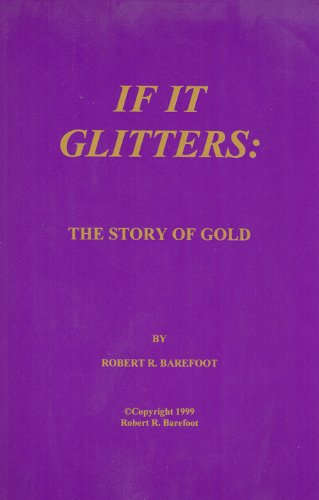 If It Glitters: The Story of Gold by Robert R. Barefoot (1999-08-02)
