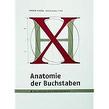 Anatomie der Buchstaben. Basiswissen für Schriftgestalter. Designing Type.