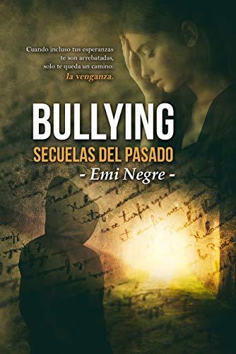 Bullying: Secuelas del pasado por Emi Negre