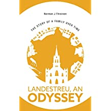 Landestreu, An Odyssey: The Story of a Family over Time (English Edition)
