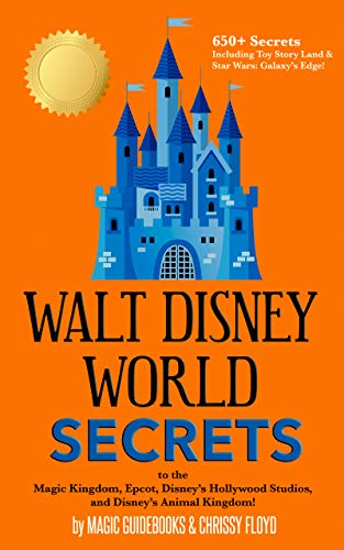 Walt Disney World Secrets: to the Magic Kingdom, Epcot, Disney's Hollywood Studios, and Disney's Animal Kingdom (English Edition)