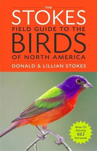 The Stokes Field Guide to the Birds of North America (Stokes Field Guides) by Donald Stokes (2010-10-25)