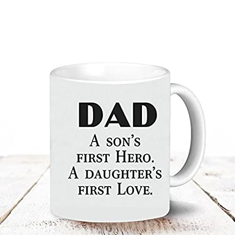 Kaffee Tassen, für Dad 313ml Keramik Kaffee Tasse mit Sprüchen Dad A Son 's First Hero–A Daughter 's First Love weiß Tasse Kaffee Tee Kakao Tasse NICE Motivational und inspirierende Kaffee Becher Väter Tag Geschenke