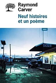 Neuf Histoires et un Poème par Raymond Carver