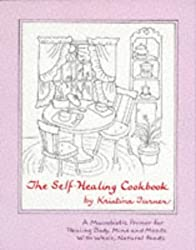 The Self Healing Cookbook : A Macrobiotic Primer for Healing Body, Mind and Moods With Whole, Natural Foods by Kristina Turner (1996-05-03)